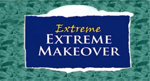 EXTREME EXTREME MAKEOVER